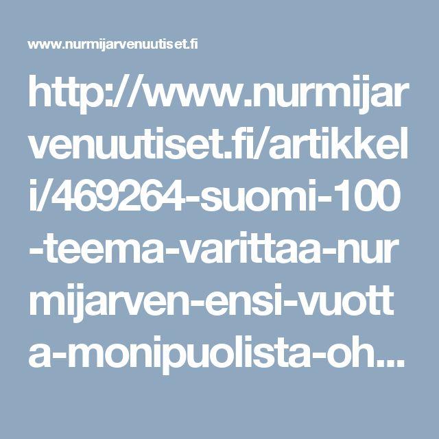 http://www.nurmijarvenuutiset.fi/artikkeli/469264-suomi-100-teema-varittaa-nurmijarven-ensi-vuotta-monipuolista-ohjelmaa-luvassa