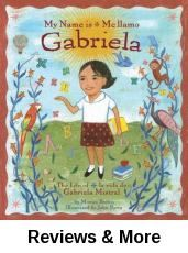 My name is Gabriela: the life of Gabriela Mistral (Me llamo Gabriela: la vida de Gabriela Mistral) / by Monica Brown; illust. by John Parra. │A picture book biography about the Chilean Nobel Prize winner, poet and teacher, Gabriela Mistral. A first person narrative of her childhood and later on her legendary career in literature. Poetic text that shows her lifelong love with words and stories. Bilingual.
