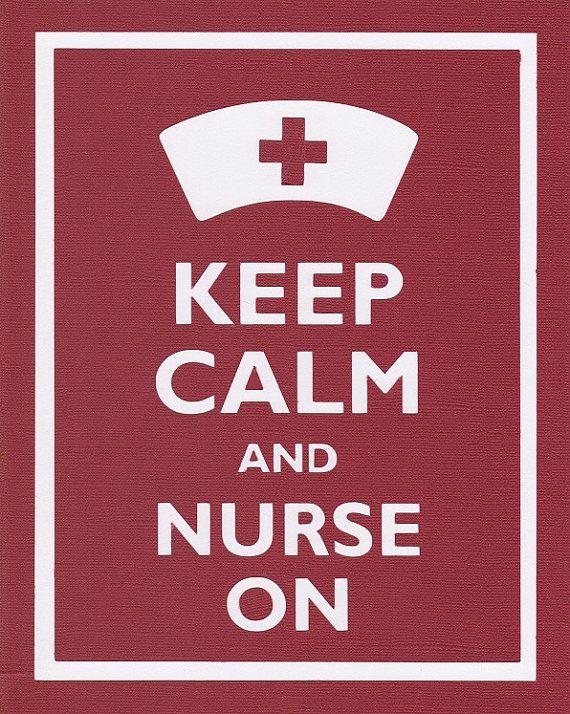 Keep Calm and Nurse on !!!!!!!