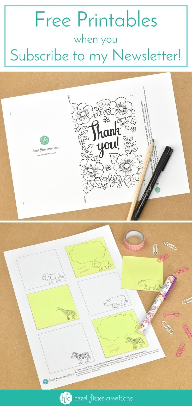 Free Printables when you subscribe to my Newsletter Hazel Fisher Creations - a printable thank you card to colour in and Safari Animal printables for sticky notes.