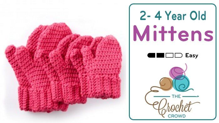 Crochet 2 - 4 Year Old Size Mittens Pattern