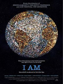 I Am (2011 film) - everyone on the planet should watch this documentary <3