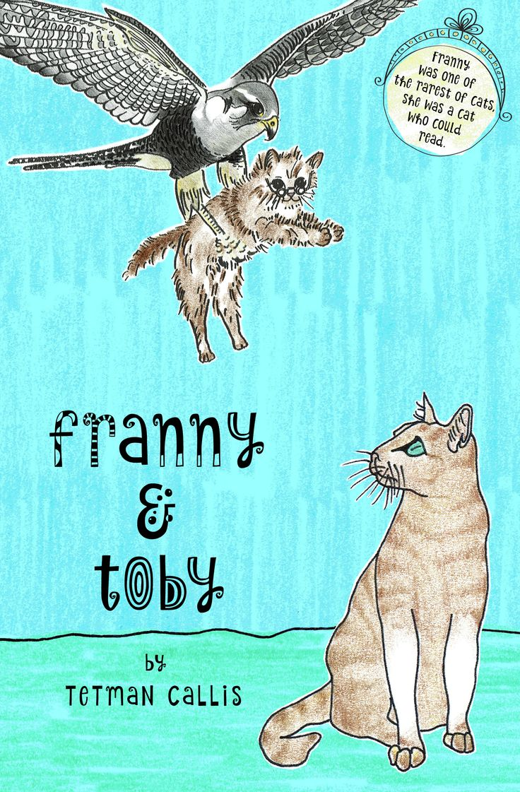 "Franny & Toby by Tetman Callis. ""For Franny was one of the rarest of cats — she was a cat who could read."""