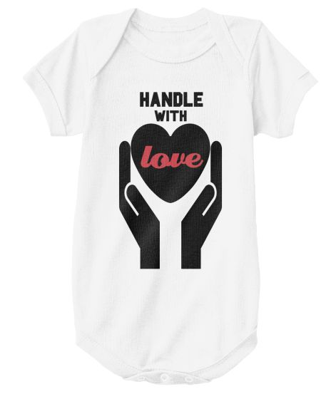 """Handle with love"" Baby onesie 