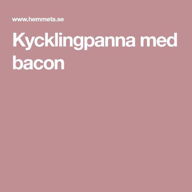 Kycklingpanna med bacon
