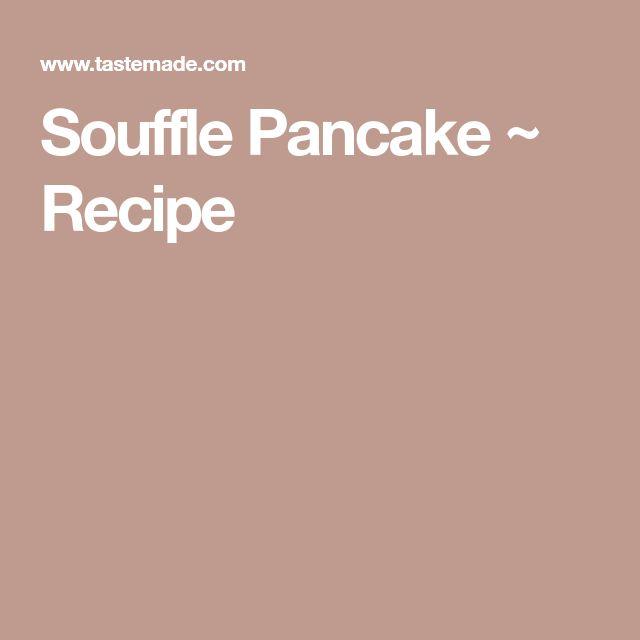 Souffle Pancake ~ Recipe