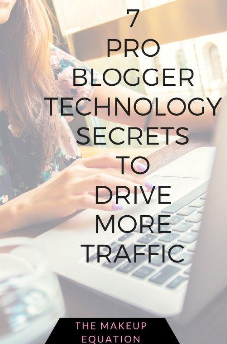 7 Pro Blogger Technology Secrets To Drive Traffic