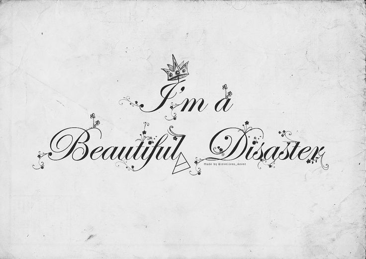 I'm a beautiful disaster quotes - QuotesFest