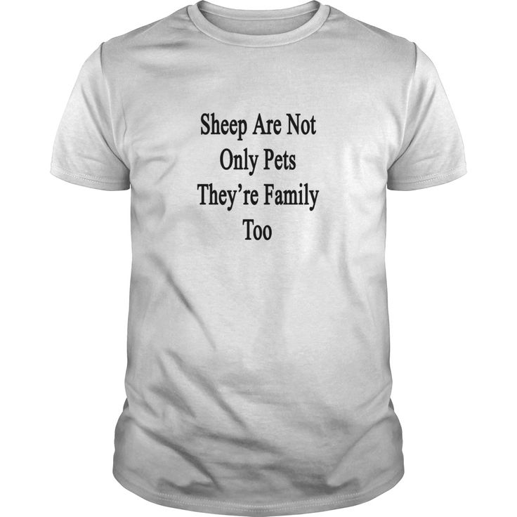 sheep_are_not_only_pets_theyre_family_to T-Shirts #gift #ideas #Popular #Everything #Videos #Shop #Animals #pets #Architecture #Art #Cars #motorcycles #Celebrities #DIY #crafts #Design #Education #Entertainment #Food #drink #Gardening #Geek #Hair #beauty #Health #fitness #History #Holidays #events #Home decor #Humor #Illustrations #posters #Kids #parenting #Men #Outdoors #Photography #Products #Quotes #Science #nature #Sports #Tattoos #Technology #Travel #Weddings #Women