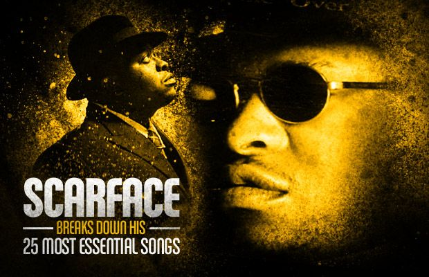 Scarface Breaks Down His 25 Most Essential Songs