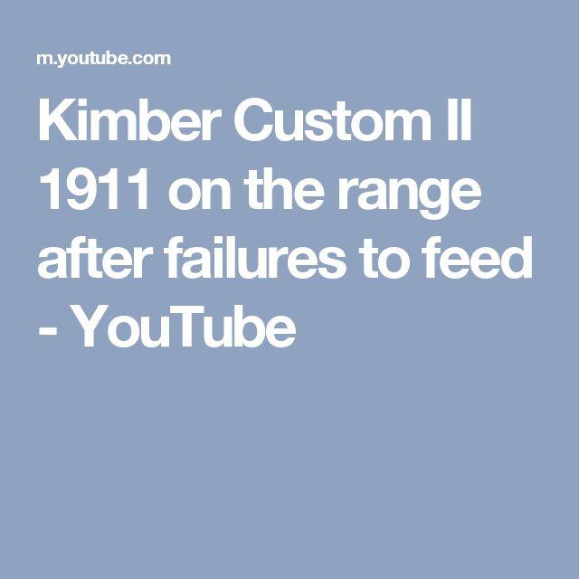Kimber Custom II 1911 on the range after failures to feed - YouTube