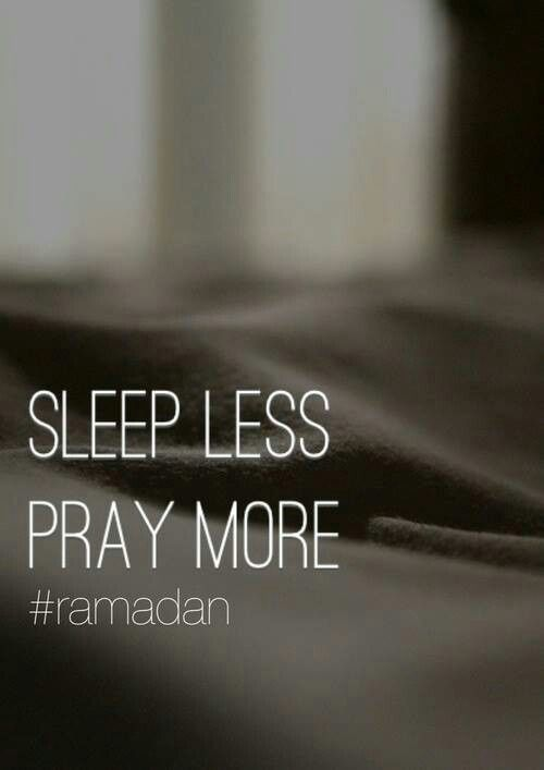 Sleep less. Pray more.