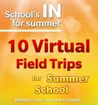 10 Virtual Field Trips for Summer School