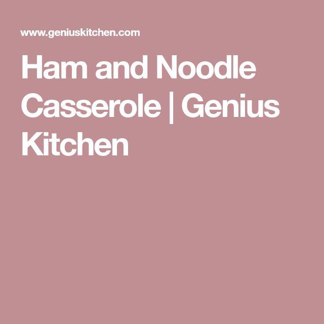 Ham and Noodle Casserole | Genius Kitchen