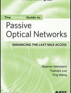 The ComSoc Guide to Passive Optical Networks: Enhancing the Last Mile Access free download by Stephen B. Weinstein Yuanqiu Luo Ting Wang ISBN: 9780470168844 with BooksBob. Fast and free eBooks download.  The post The ComSoc Guide to Passive Optical Networks: Enhancing the Last Mile Access Free Download appeared first on Booksbob.com.
