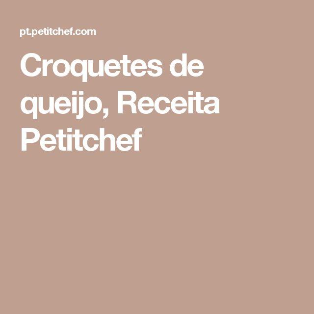 Croquetes de queijo, Receita Petitchef