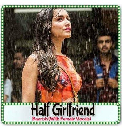 http://hindisongskaraoke.com/all-karaoke/3742-baarish-with-female-vocals-half-girlfriend-mp3-format.html High quality MP3 karaoke track Baarish (With Female Vocals) from Movie Half Girlfriend and is sung by Ash King, Shashaa Tirupati and composed by Tanishk Bagchi