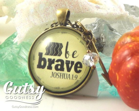 Be Brave Joshua 1 9 Survivor Necklace You are by GutsyGoodness