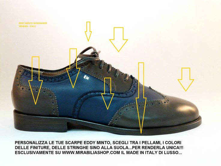 Create your shoes, unique and tailored, why are you to choose the materials and colors ... right from your tablet. The shoes are handcrafted Eddy Minto ecological and antibacterial because it is used exclusively by vegetable tanned leathers. See the collections in the store Eddy Minto in the e-commerce mall Mirabiliashop.com   100% Italian Handicrafts info@mirabiliashop.com