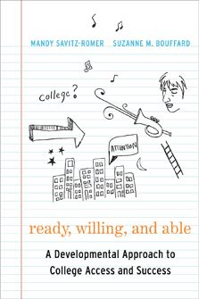 "How can an understanding of adolescent development inform strategies and practices for supporting first-generation college goers? In ""Ready, Willing, and Able,"" Mandy Savitz-Romer and Suzanne Bouffard focus on the developmental tasks and competencies that young people need to develop in order to plan for and succeed in higher education"