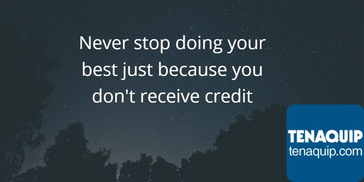 Never stop doing your best just because you don't receive credit. #MondayMotivation