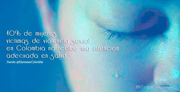 40% de mujeres víctimas de viol sexual en Colombia no recibe una atención adecuada en salud. Vía @HumanasColombia