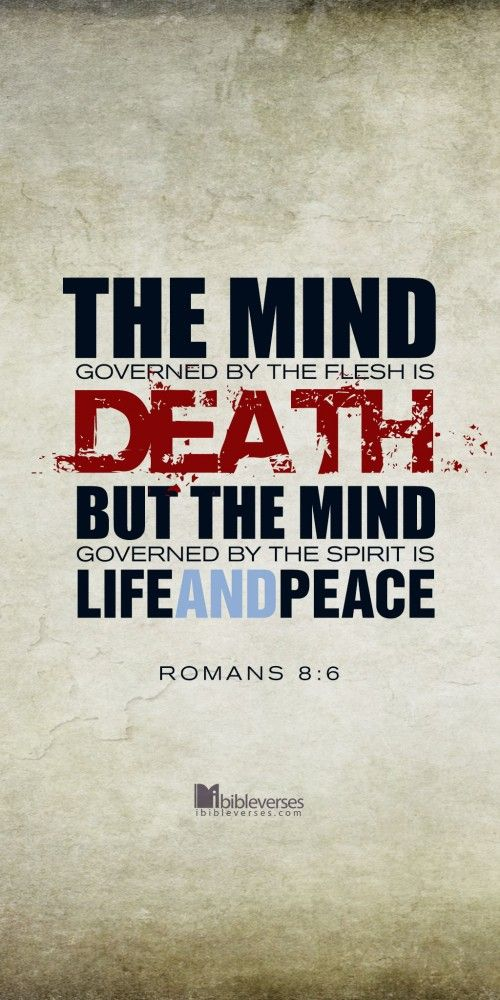 """The Mind Chooses Death OR Life and Peace. - Romans 8:6, """"For to be carnally minded is death; but to be spiritually minded is life and peace."""" -  http://www.fivefoldministryireland.com"""