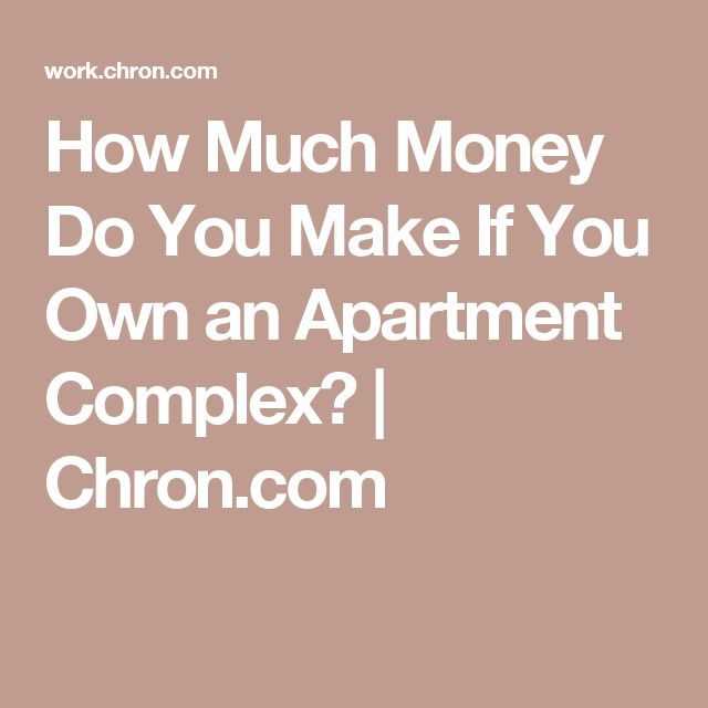 How Much Money Do You Make If You Own an Apartment Complex ...