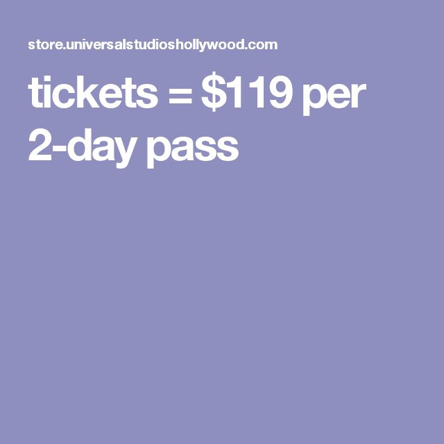 tickets = $119 per 2-day pass                              …