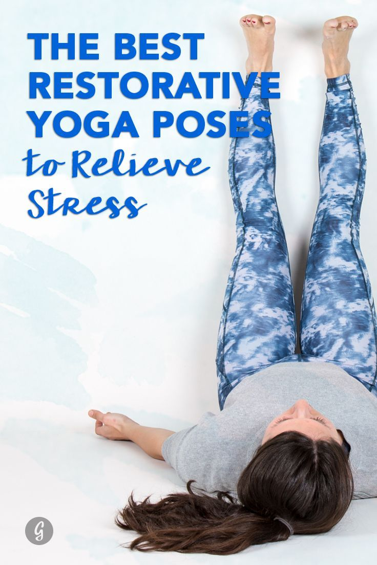 The Best Restorative Yoga Poses to Relieve Stress — Feeling stressed and anxious? Lay down on the mat, and let it all go with these yoga poses. #restorative #yoga #stress #greatist