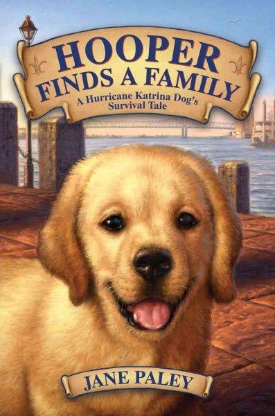 Hooper Finds a Family: A Hurricane Katrina Dog's Survival Tale