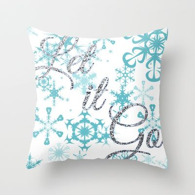 Let it Go - Frozen Throw Pillow by Lauren Ward - $20.00