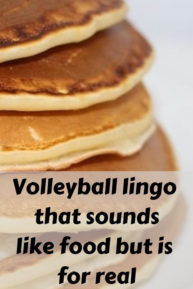 Volleyball Lingo That Sounds Like Food But Is For Real Volleyball Terms Volleyball Food