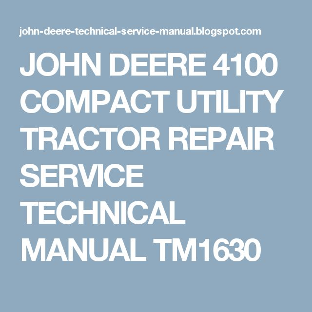 JOHN DEERE 4100 COMPACT UTILITY TRACTOR REPAIR SERVICE TECHNICAL MANUAL TM1630