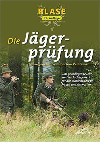Blase - Die Jägerprüfung: Das grundlegende Lehr- und Nachschlagewerk für alle…