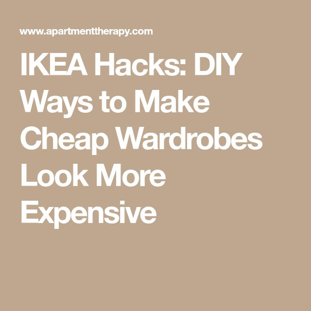 IKEA Hacks: DIY Ways to Make Cheap Wardrobes Look More Expensive