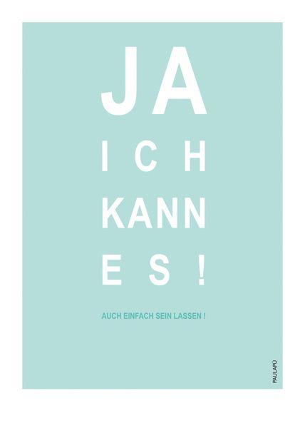 "Druck ""Ja ich kann es (auch einfach lassen)"" // Print ""Yes, I can do it (or leave it)"" by paulapue via DaWanda.com"