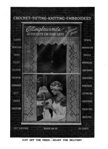 1917 collingbourne's magazine, 32 pages, crocheting, tatting, knitting, embroidery, stunning. Availabe in PDF form, at http://www.buggsbooks.com