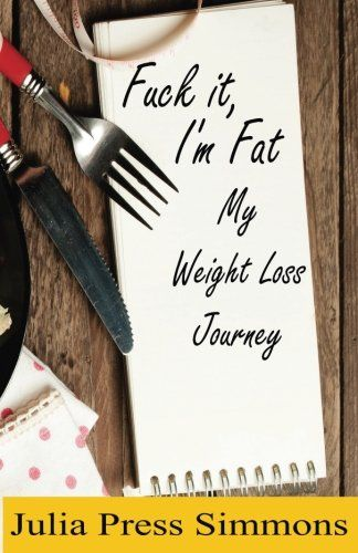 Fuck It Im Fat: My Weight  Loss Journey Reviews