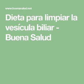 Dieta para limpiar la vesícula biliar - Buena Salud