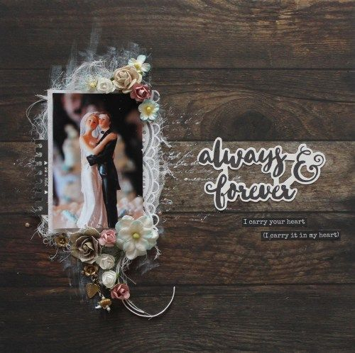 KAISERCRAFT - ALWAYS AND FOREVER - LAYOUT - MIXED MEDIA - WEDDING - KIRSTEN HYDE - MYHYDEAWAY - 1