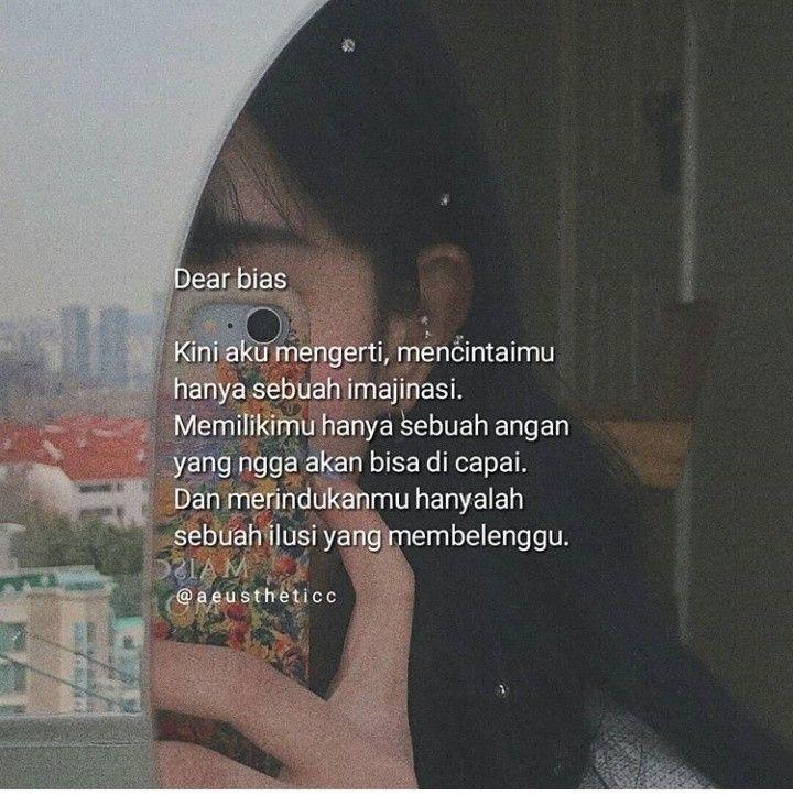 Dear Bias Kata Kata Indah Kutipan Remaja Kutipan Instagram Lucu