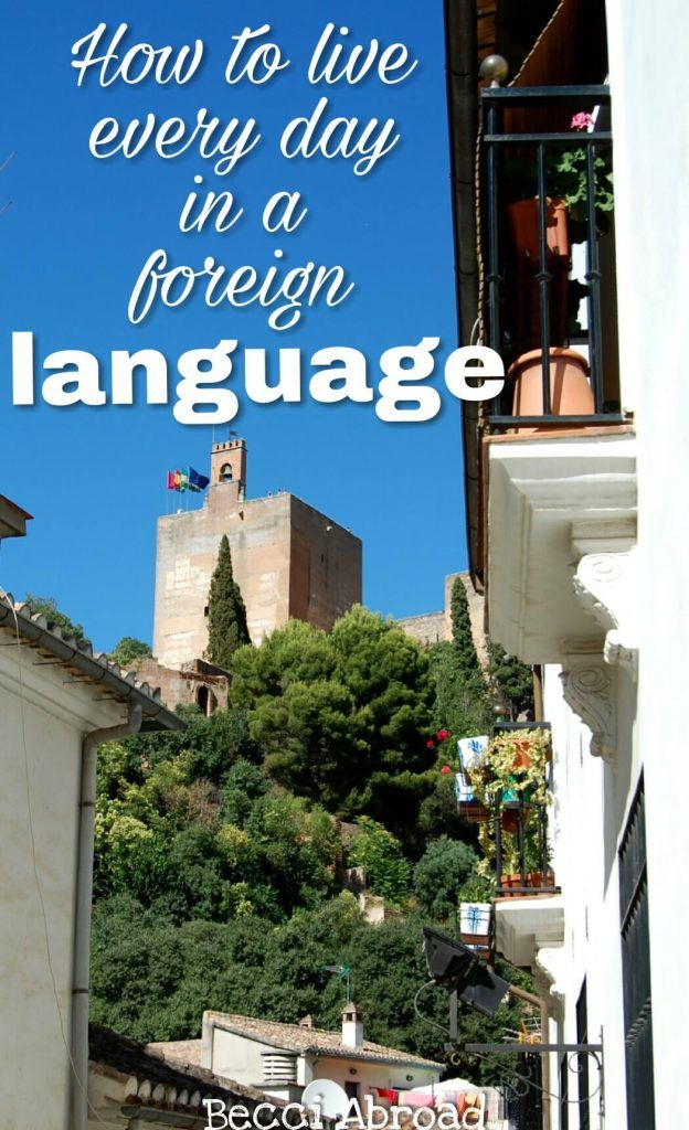 How to live every day in a foreign language - Becci Abroad