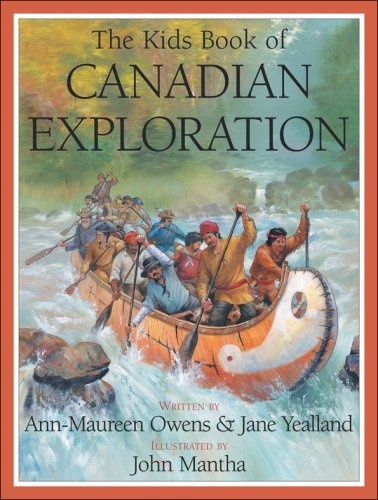 Kids Book of Canadian Exploration by Ann Maureen Owens - Canadian History tie-in (already own this)