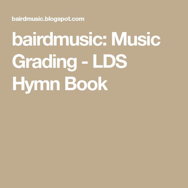 bairdmusic: Music Grading - LDS Hymn Book