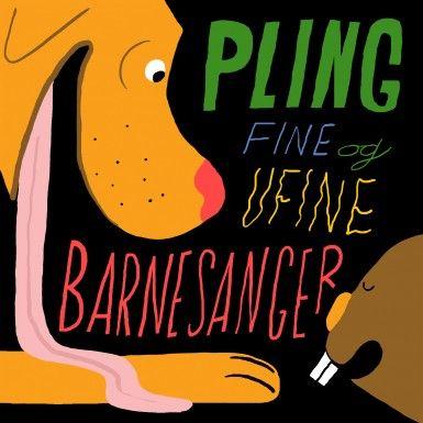 Pling Fine og ufine barnesanger