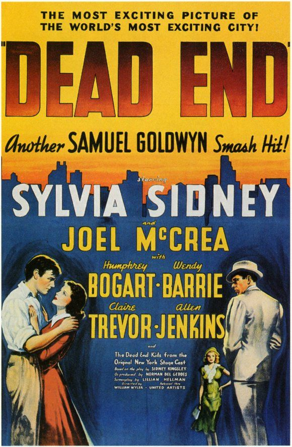 Dead End, 1937; Joel McCrea is a bigger name than Humphrey Bogart, which was true during the 1930s and even into the 1940s for a while.Oscars Nomination, Movie Posters, Sylvia Sidney, 1937, Movie Stars, Humphrey Bogart, Joel Mccrea, Kids Music, Aka Dead