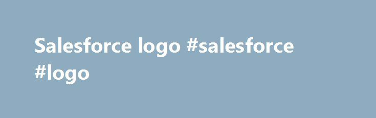 Salesforce logo #salesforce #logo http://france.remmont.com/salesforce-logo-salesforce-logo/  # Salesforce / #1798c1 Hex Color Code The hexadecimal color code #1798c1 is a shade of cyan. In the RGB color model #1798c1 is comprised of 9.02% red, 59.61% green and 75.69% blue. In the HSL color space #1798c1 has a hue of 194.47 degrees, 78.7% saturation and 42.35% lightness. This color has an approximate wavelength of 498 nm . #1798c1 Color Information Inverted#e8673e 25% Saturated#01a3d6…