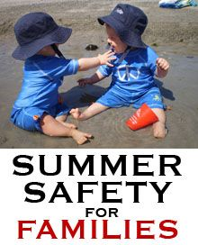 Summer safety for families: tips for sun, water, park, and other important safety topics