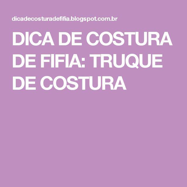 DICA DE COSTURA DE FIFIA: TRUQUE DE COSTURA